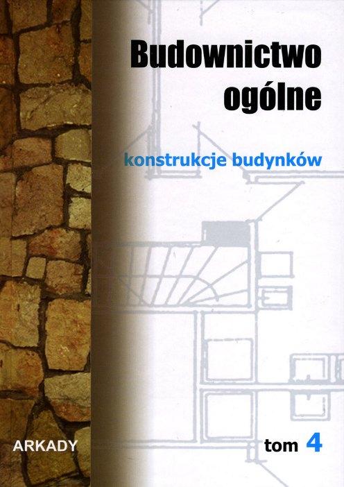 Budownictwo ogólne: Tom 4 konstrukcje budynków [eBook PL]