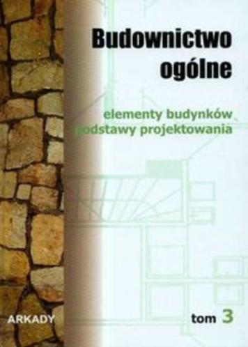 Budownictwo og�lne: Tom 3 elementy budynk�w podstawy projektowania [eBook PL]