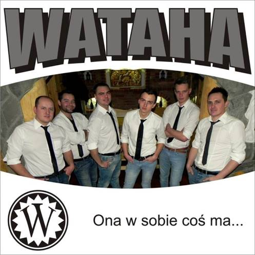 Wataha - Ona w Sobie Co� Ma (2014)